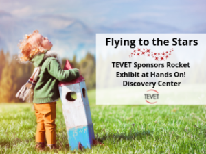 Flying to the Stars - TEVET Sponsors Exhibit at Hands On! Discovery Center