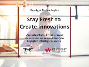 Stay Fresh to Create Innovations - Keysight Webinars