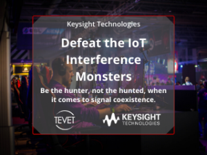 Defeat the IoT Interference Monsters – Keysight Technologies