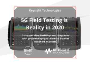 5G Field Test is Reality in 2020 – Keysight's FieldFox B-Series