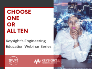 Choose 1 or All 10 Now – Keysight's Engineering Education Webinar Series