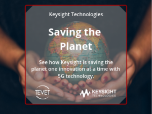 Saving the Planet, One Innovation at a Time – Keysight Technologies and 5G