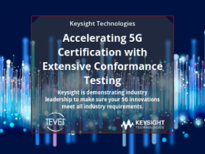 Accelerating 5G Device Certification with Extensive Conformance Testing – Keysight Technologies
