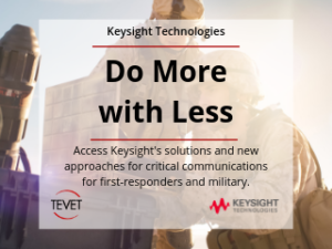 Do More with Less – Keysight's Solutions for Critical Communications