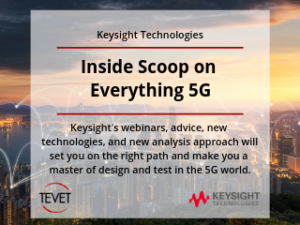 Inside Scoop on Everything 5G – Keysight Technologies Has the Insight