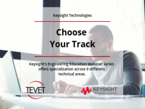 Choose Your Track – Keysight's Engineering Education Webinar Series Offers Specialization
