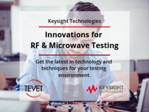 Innovations for RF & Microwave Testing – Keysight's Latest Products and Techniques
