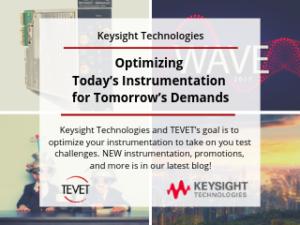 Optimizing Today's Instrumentation for Tomorrow's Demands – Keysight Technologies and TEVET