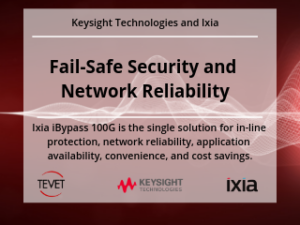 Fail-Safe Security and Network Reliability –Keysight and Ixia iBypass 100G
