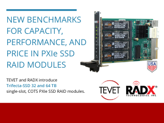 RADX Trifecta-SSD 32 and 64 TB Single-Slot, COTS PXIe SSD RAID Modules now Available to TEVET customers