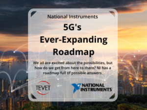 5G's Ever-Expanding Roadmap – National Instruments and TEVET