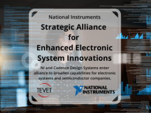 Strategic Alliance for Enhanced Electronic System Innovation – NI and Cadence