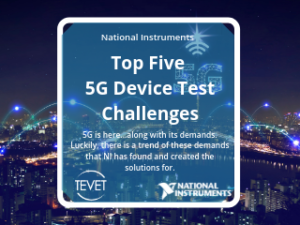 Top 5 5G Device Test Challenges – NI's Expertise