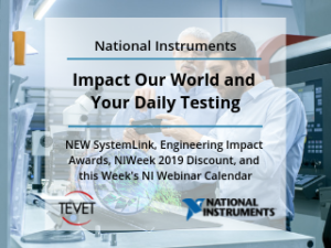 Impact Our World and Your Daily Testing with National Instruments and TEVET