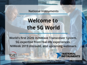 Welcome to the 5G World - National Instruments and TEVET have the Answers