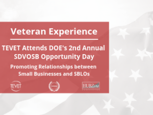 Veteran Experience - TEVET Attends 2nd Annual SDVOSB Opportunity Day