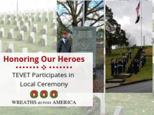 Honoring Heroes - TEVET Participates in Wreaths Across America